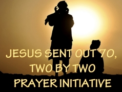 Jesus sent our 70 two by two prayer assignment