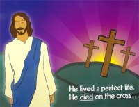 Jesus ... He lived a perfect life
