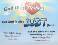 God is LOVING but God is also JUST (
