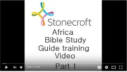 Stonecroft Africa Bible Study Guiid Training Video Part 1