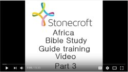 Stonecroft Africa Bible Study Guiid Training Video Part 3