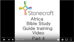 Stonecroft Africa Bible Study Guiid Training Video Part 4